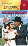 The Baby Bargain (Marriage of Inconvenience; Harlequin SuperRomance, No. 929) (0373709293) by Peggy Nicholson