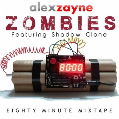 Zombies (feat. Shadow Clone) [Explicit]