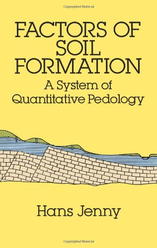 Factors Of Soil Formation: A System Of Quantitative Pedology (Dover Earth Science)