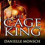 The Cage King: Entwined Realms Series, Book 1.5 | Danielle Monsch