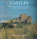 Castles of England Scotland and Wales: A Guide and Gazetteer (Philip's touring guides) (054001219X) by Harris, Nathaniel