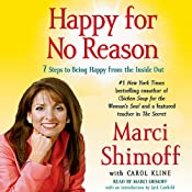 Happy for No Reason: The 7 Steps to Being Happier Right Now | [Marci Shimoff]