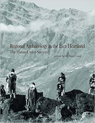 Regional Archaeology in the Inca Heartland: The Hanan Cuzco Surveys (Memoirs of the Museum of Anthropology, University of Michigan)
