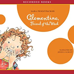 Clementine, Friend of the Week: Clementine, Book 4 Audiobook by Sara Pennypacker Narrated by Jessica Almasy