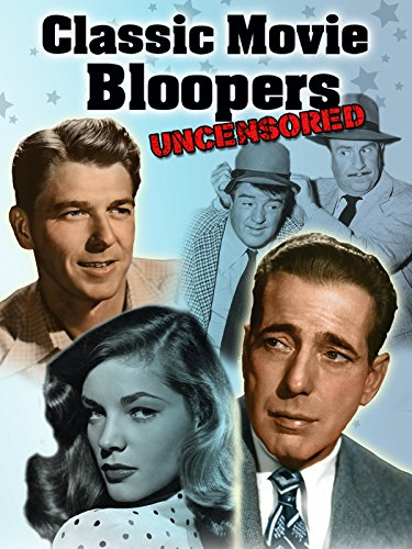 Classic Movie Bloopers: Uncensored