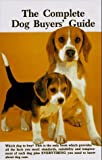 img - for Complete Dog Buyer's Guide by William A. Bruette (1984-05-03) book / textbook / text book