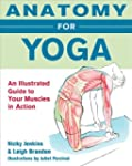 Anatomy for Yoga: An Illustrated Guid...