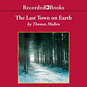 Last Town on Earth | [Thomas Mullen]