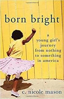 Book Cover: Born Bright: A Young Girl's Journey from Nothing to Something in America
