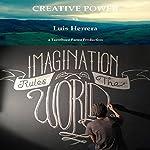 Creative Power: Imagination Rules the World | Luis Herrera