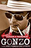 Gonzo: The Life of Hunter S. Thompson: Written by Jann S. Wenner, 2007 Edition, (1st Edition) Publisher: Little Brown and Company [Hardcover]