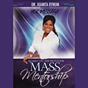 Mass Mentorship: Mastering Your Future, 2-Part Series | [Juanita Bynum]