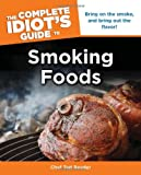 The Complete Idiots Guide to Smoking Foods