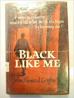Literature analysis of black like me by john howard griffin