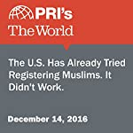 The U.S. Has Already Tried Registering Muslims. It Didn't Work. | Angilee Shah