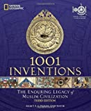 img - for 1001 Inventions: The Enduring Legacy of Muslim Civilization by National Geographic 3rd (third) Edition (2012) book / textbook / text book
