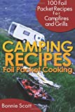 Camping Recipes: Foil Packet Cooking