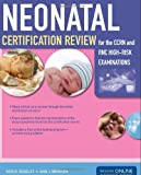 img - for Neonatal Certification Review For The CCRN And RNC High-Risk Examinations book / textbook / text book