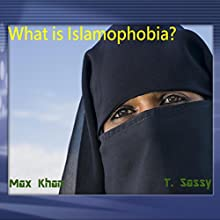 What is Islamophobia? Audiobook by Max Khan Narrated by T. Sassy