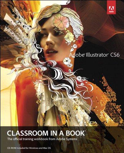 . Adobe Creative Team - Adobe Illustrator CS6 Classroom in a Book