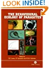 The Behavioural Ecology of Parasites