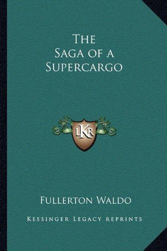 The Saga of a Supercargo