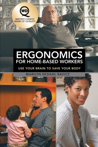Ergonomics for Home-Based Workers: Use Your Brain to Save Your Body