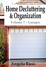 Home Decluttering and Organization - Volume 7: Garages
