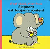 Elephant Est Toujours Content (French Edition)