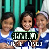 Bisaya Buddy - Street Lingo