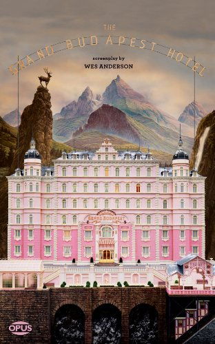 Grand Budapest Hotel (The Opus Screenplay Series)