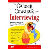 The Career Coward's Guide to Interviewing: Sensible Strategies for Overcoming Job Search Fears (Career Coward's Guides) ~ Katy Piotrowski