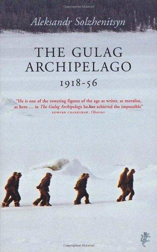 The Gulag Archipelago - Aleksandr Solzhenitsyn