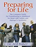 img - for Preparing for Life: The Complete Guide for Transitioning to Adulthood for Those with Autism and Asperger's Syndrome book / textbook / text book