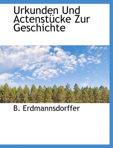 Urkunden Und Actenst Cke Zur Geschichte