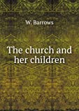 The Church And Her Children [FACSIMILE]
