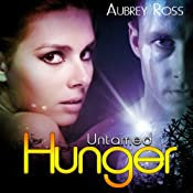 Untamed Hunger: Alpha Colony, Book 1 | [Aubrey Ross]