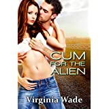 Cum For The Alien (The Monster Sex Series)by Virginia Wade