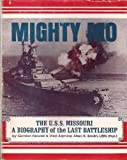 img - for Mighty Mo: The U. S. S. Missouri- A Biography of the Last Battleship book / textbook / text book