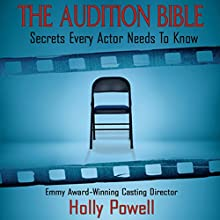 The Audition Bible: Secrets Every Actor Needs to Know Audiobook by Holly Powell Narrated by Holly Powell