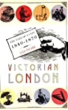 Victorian London: The Tale of a City 1840--1870 (0312366590) by Picard, Liza