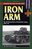 Iron Arm: The Mechanization of Mussolini's Army, 1920-40 (Stackpole Military History Series)