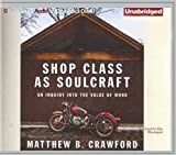 img - for Shop Class as Soulcraft: An Inquiry Into the Value of Work (CD-Audio) - Common book / textbook / text book
