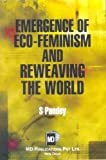 img - for Emergence of Eco-Feminism and Reweaving The World book / textbook / text book