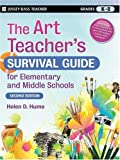 The Art Teacher's Survival Guide for Elementary and Middle Schools (J-B Ed: Survival Guides)