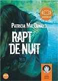 echange, troc Patricia MacDonald - Rapt de nuit - Audio livre 1CD MP3 624 Mo