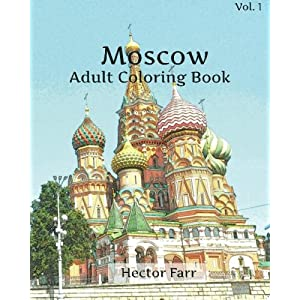 Moscow Coloring Book : Adult Coloring Book Vol.1: Russia Sketches Coloring Book (Wonderful Cities In Europe Series)