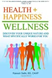 img - for Health + Happiness = Wellness: Discover Your Unique Nature and What Specifically Works for You book / textbook / text book