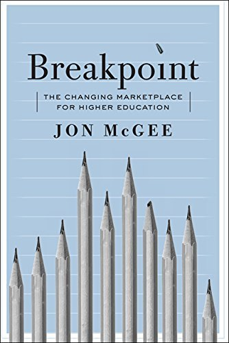 Breakpoint: The Changing Marketplace for Higher Education by McGee Jon (2015-10-22) Paperback PDF