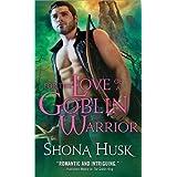 For the Love of a Goblin Warrior (Shadowlands) ~ Shona Husk